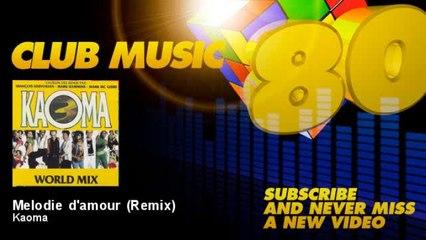 Kaoma - Melodie d'amour - Remix - feat. François Kervokian, Mark Kammins, Mark MC Guire