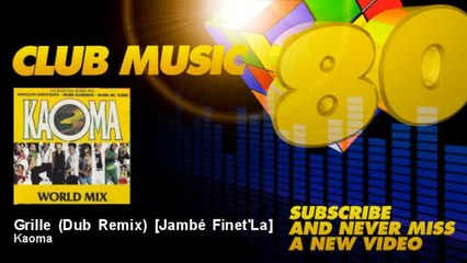 Kaoma - Grille (Dub Remix) - Jambé Finet'La