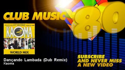 Kaoma - Dançando Lambada - Dub Remix - feat. François Kervokian, Mark Kammins, Mark MC Guire