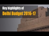 Key highlights of Delhi Budget 2016-17