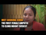 Meet Arunima Sinha, the first female amputee in the world to climb Mount Everest