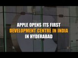 Apple opens its first development centre in India in Hyderabad