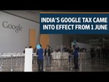 India's Google tax came into effect from 1 June