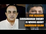 Five reasons Subramanian Swamy is wrong about Raghuram Rajan
