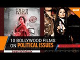 Ten Bollywood films on political issues