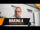 What goes into making a ThinkPad laptop?