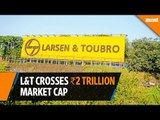 L&T crosses Rs2 trillion market cap for the first time
