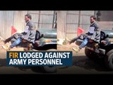 J&K police files FIR against army jawans for tying man to jeep as shield