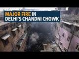 Major fire in Delhi's Chandni Chowk burns down more than 40 wholesale shops