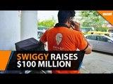 Swiggy raises $100 million