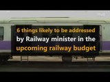 Rail Budget 2016 | 6 things likely to be addressed