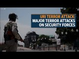 Uri terror Attack: Major terror attacks on security forces in Jammu & Kashmir
