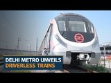 Delhi Metro unveils fully automated driverless trains