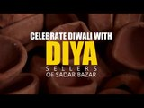 Celebrate Diwali with diya sellers of Sadar Bazar