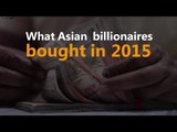 What Cyrus Poonawalla and other Asian billionaires bought in 2015