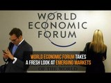 World Economic Forum takes a fresh look at emerging markets
