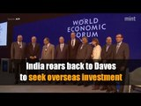 India roars back to Davos to seek overseas investment