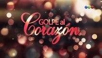 Golpe al Corazón Capitulo 95 - Viernes 16/02/2018