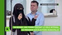 En Bosnie-Herzégovine, une femme se présente aux élections municipales en… Voile intégral !