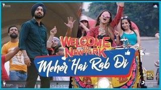 Meher Hai Rab Di - Diljit - Sonakshi - Mika - Khusboo - Welcome To New York - Feb 23
