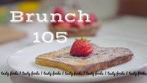 french toast recipe | brunch recipes | perfect brunch | tasty foods | 4k | Brunch 101