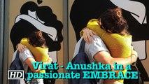 Virat - Anushka in a passionate EMBRACE