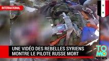 Une vidéo des rebelles syriens montre le pilote mort du SU-24 russe abattu par la Turquie