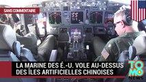 US vs Chine : la marine des É.-U. vole au-dessus des îles artificielles chinoises