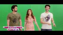 Sonu Ke Titu Ki Sweety Swad Dialogue Promo Movie Releasing On 23