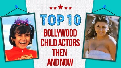 TOP 10 Bollywood Child Actors Then to Now