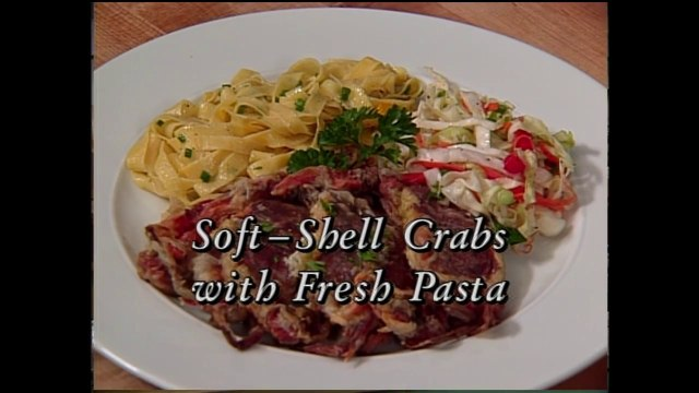 Soft-Shell Crabs and Fresh Pasta with Jimmy Sneed (In Julia's Kitchen with Master Chefs)