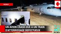 ATTERRISSAGE D'URGENCE: Un avion crash due à un train d'atterrissage défectueux