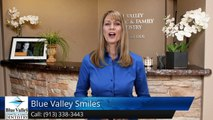 Blue Valley Smiles Overland Park         Excellent         Five Star Review by [ReviewerName...