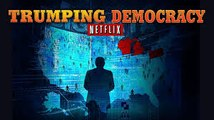 WATCH Trumping Democracy FULL MOVIE (HD)