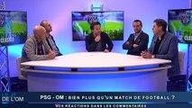 Le JT de l'OM : PSG-OM, bien plus qu'un match de football ?