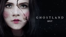 Ghostland - de Pascal Laugier - Spot VO