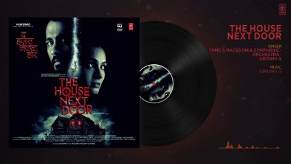 THE HOUSE NEXT DOOR (Title Full Audio Song) | FAME's Macedonia Symphonic Orchestra, Girishh G
