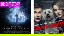 AWESOME REVIEWS Today Hollywood Movies, Annihilation, Game Night and Panther, Latest Hollywood Movie