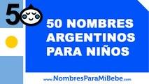 50 nombres argentinos para niños - los mejores nombres de bebé - www.nombresparamibebe.com