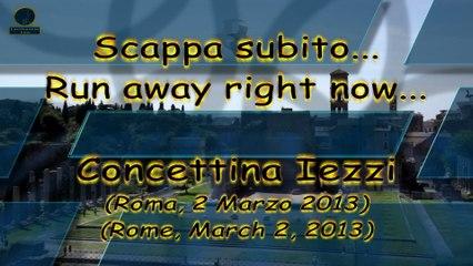 Scappa subito... - Run away right now...