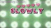 sweety slowly slowly