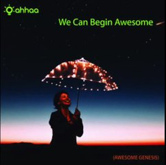 We Can Begin Awesome !