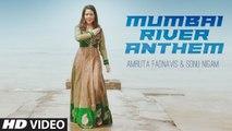 Mumbai River Anthem | Amruta Fadnavis & Sonu Nigam | Leelaa | Sachin gupta T-Series