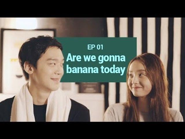 [BANANA ACTUALLY S1] EP1. Are we gonna banana today?