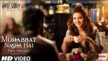 Mohabbat Nasha Hai (FILM VERSION)| Hate Story IV |Neha Kakkar Tony Kakkar Urvashi Rautela Karan Wahi