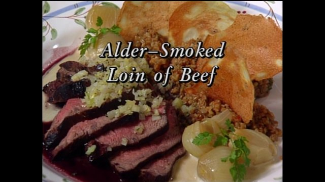 Alder-Smoked Loin of Beef with Christopher Gross (In Julia's Kitchen with Master Chefs)