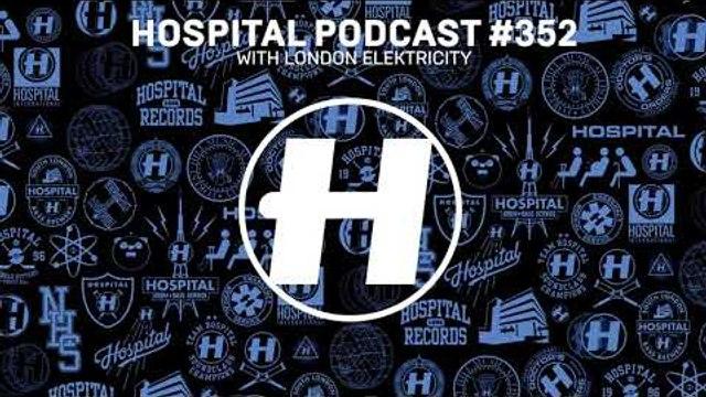 Hospital Podcast 352 with London Elektricity