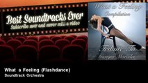 Soundtrack Orchestra - What a Feeling - Flashdance