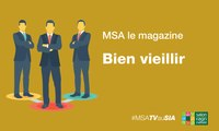 MSA le magazine - Bien vieillir