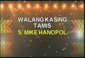 Mike Hanopol Walang Kasing Tamis Karaoke Version